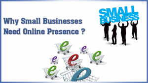 Small Business tips: Why Small Businesses Need Online Presence